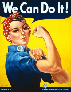 "poster from ""Rosie the Riveter""- documentary about women performing traditional men's jobs during the Second World War."